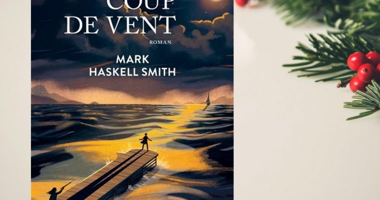Coup de vent – Mark Haskell Smith