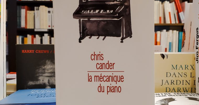 La mécanique du piano – Chris Cander