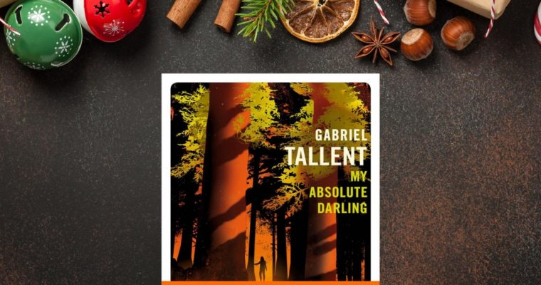 My absolute darling – Gabriel Tallent