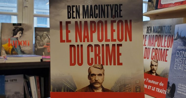 Le Napoléon du crime ; Adam Worth 1844 – 1902 – Ben Macintyre