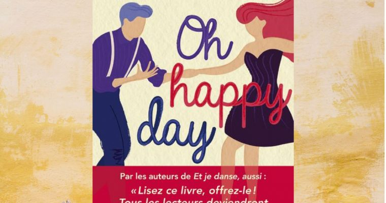 Oh Happy Day – Anne-Laure Bondoux et Jean-Claude Mourlevat